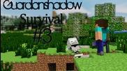 Minecraft Survival w/guardianshadow ep.3