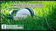 Kalwi & Remi ft Amanda Wilson - I Need You (east Freaks Remix)
