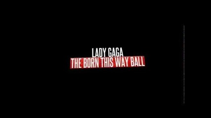 The Born This Way Ball Tour - 7 D A Y S