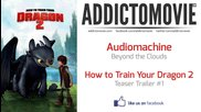 How to Train Your Dragon 2 - Teaser Trailer #1 Music #1 ( Audiomachine - Beyond the Clouds )