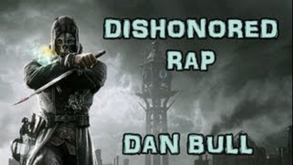 Dishonored Rap | Dan Bull