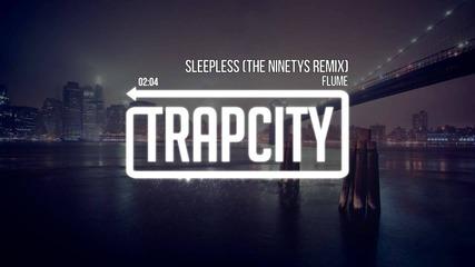 Flume - Sleepless (the Ninetys Remix)