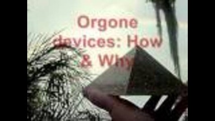 Orgone Devices: How & Why