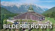 #146. Билдерберг 2015 - Срещата на Шефовете!!