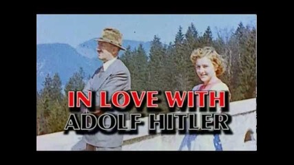 Ева Браун: Влюбленная в Гитлера (eva Braun: In love with Adolf Hitler)