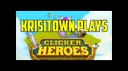 "Krisitown ""plays"": Clicker Heroes"