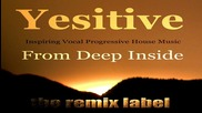 Yesitive - From Deep Inside (vocal Proghouse Mix)