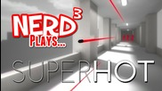 Nerd3 Plays... Superhot
