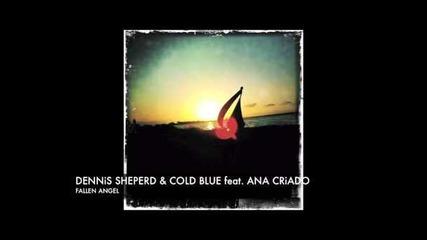 Dennis Sheperd & Cold Blue feat. Ana Criado - Fallen Angel (club mix