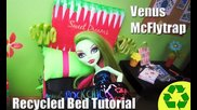 Monster High Tutorial: Venus Mcflytrap Doll Bed - Recycling