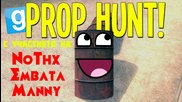 Garry's mod Prop Hunt - w/ Nothx,manny,embata