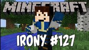 Minecraft Irony #127 (свят 4) - Важно