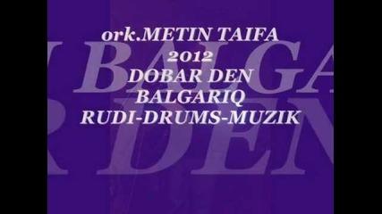 ork.metin Taifa-2012-dobar Den Balgariq.