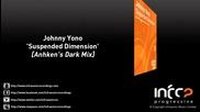 Johnny Yono - Suspended Dimension (anhken's Dark Mix)