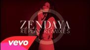 Zendaya - Replay (it's The Kue Remix) (official)