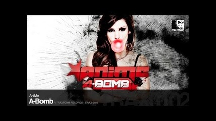 Anime - A-bomb (traxtorm Records - Trax 0102)