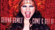 Selena Gomez - Come and get it (audio) official 2013