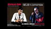 Dj Senol Uzman feat. Zulfikar Ozer - Gezer dururum