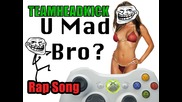 U Mad Bro Song by Teamheadkick (full Song + Lyrics)