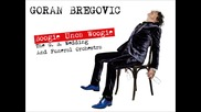 Goran Bregovic - Boogie Unca Woogie The G. B. Wedding And Funeral Orchestra