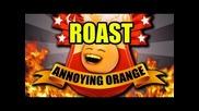 Annoying Orange Comedy Roast! / Дразнещия портокал