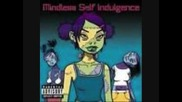 Mindless Self Indulgence - Stupid Mf