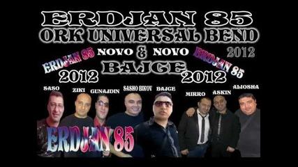 Ork Universal & Bajce - Mangipe 2012 ( Erdjan 85