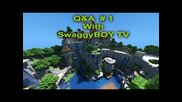 Minecraft Q&a # 1 - With Swaggyboytv