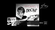 Michael S. - Broke