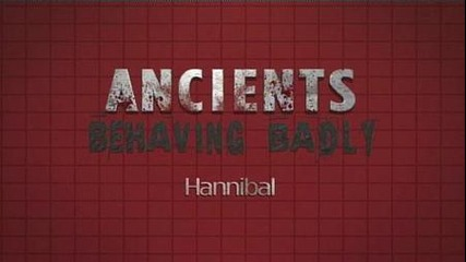 Ancients Behaving Badly: Hannibal