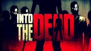 Into the Dead - Sony Xperia Z2 Gameplay