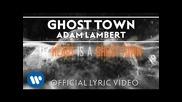 "Adam Lambert - ""ghost Town"" [official Lyric Video] full [hd]"" :)"