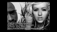 2pac Ft Christina Aguilera - How Do You Want It