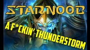 Starnoob 2 Episode 14 - A F*ckin Thunderstorm