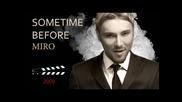 Miro - Niakoga Predi - Sometime Before (official Music Video) Hq