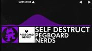 [dubstep] - Pegboard Nerds - Self Destruct [monstercat Release]