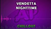 Vendetta - Nighttime