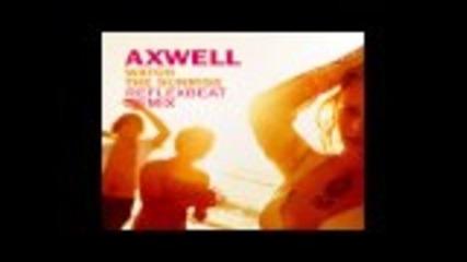 Axwell feat Steve Edwards - Watch the Sunrise