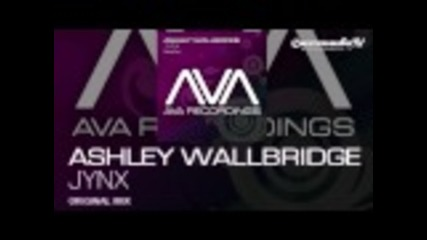 Супер здрав трак * Ashley Wallbridge - Jynx (original Mix)