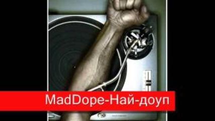 Maddope- Най-доуп