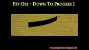 Ver 2.0 Psy Ops old stuff - Down To Progres 1 Psyopsmusic Hd