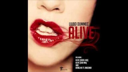 03 Dec 2011 Liubo Dummec ft. Tanya Ivanova - Alive (original Mix)