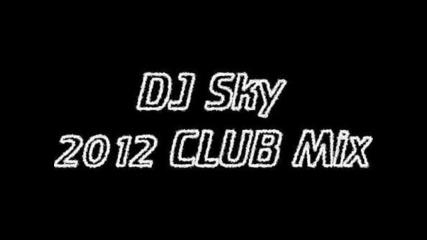 Dj Sky 2012 Club Mix