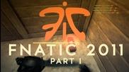 Domeniktv - Fnatic 2011 - part I