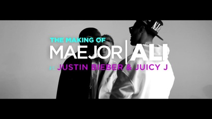 The Making Of Maejor Ali Ft. Justin Bieber & Juicy J