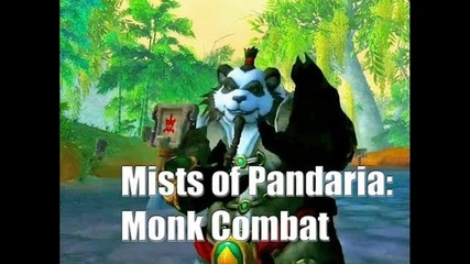 World of Warcraft: Mists of Pandaria: Monk Combat Gameplay