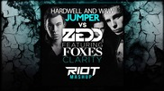 Hardwell And W&w Vs Zedd Feat. Foxes - Clarity Jumper (riot Mashup)