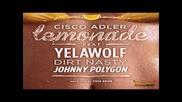 2012!!! Cisco Adler ft. Yelawolf, Dirt Nasty, Johnny Polygon | Lemonade