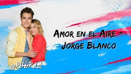 Violetta 3- Amor en el aire - Jorge Blanco