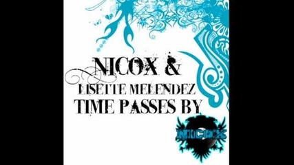 Nicox & Lisette Melendez - Time Passes By (original Mix)